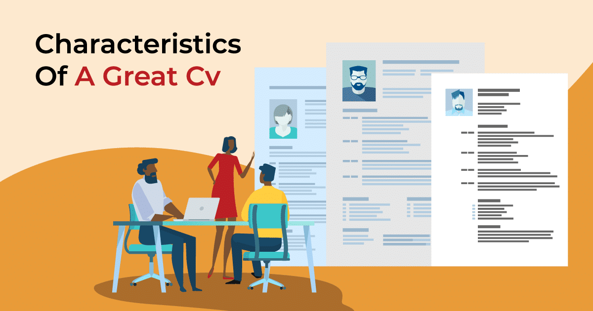 Characteristics of a Great CV to Help You Stand Out